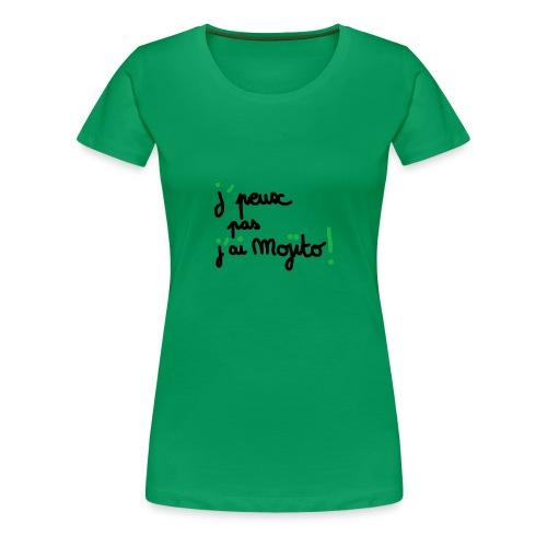 j'peux pas j'ai mojito ! - T-shirt Premium Femme
