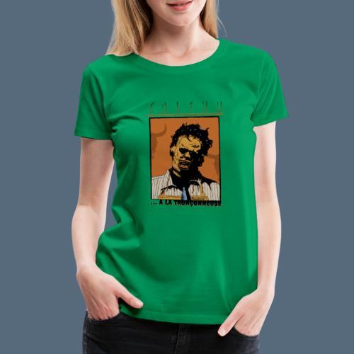 Collection Sandy.M 2021/2022 (Leatherface) - T-shirt Premium Femme