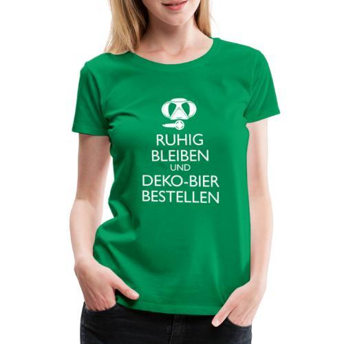 Ruhig bleiben und Deko-Bier bestellen Umhängetasc - Frauen Premium T-Shirt