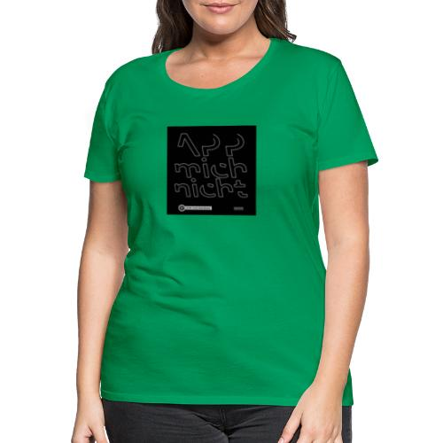 Design App mich nicht 4x4 - Frauen Premium T-Shirt