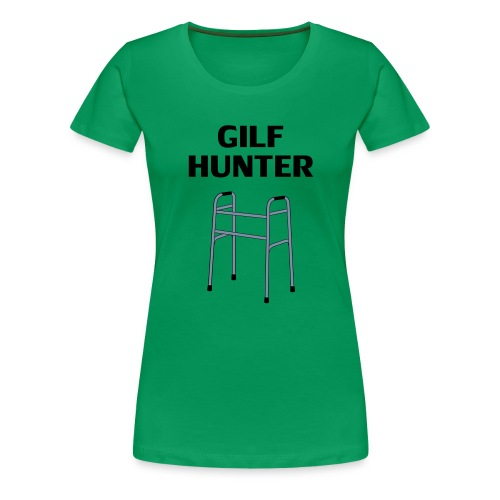 GILF Hunter - Frauen Premium T-Shirt