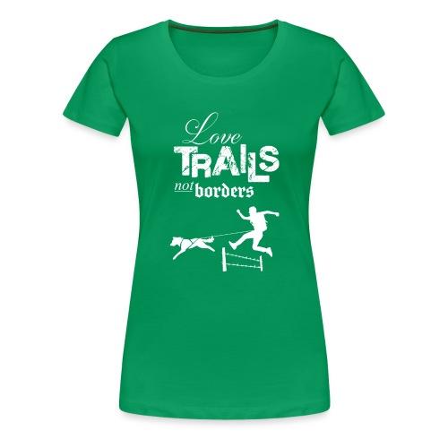 Love trails not borders - Frauen Premium T-Shirt