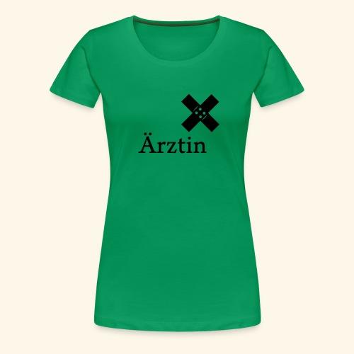 Ärztin Pflaster - Frauen Premium T-Shirt