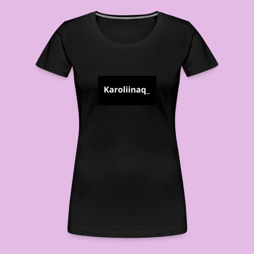 Karoliinaq_ - Naisten premium t-paita