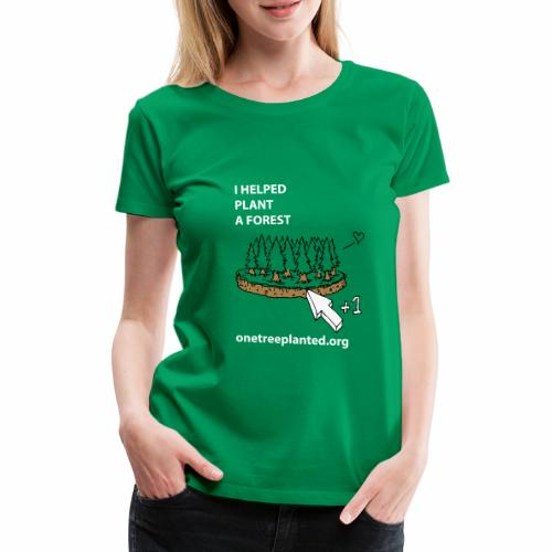 I helped plant a forest - Women's Premium T-Shirt