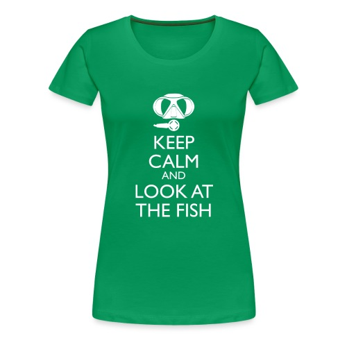 Keep calm and look at the fish - Frauen Premium T-Shirt