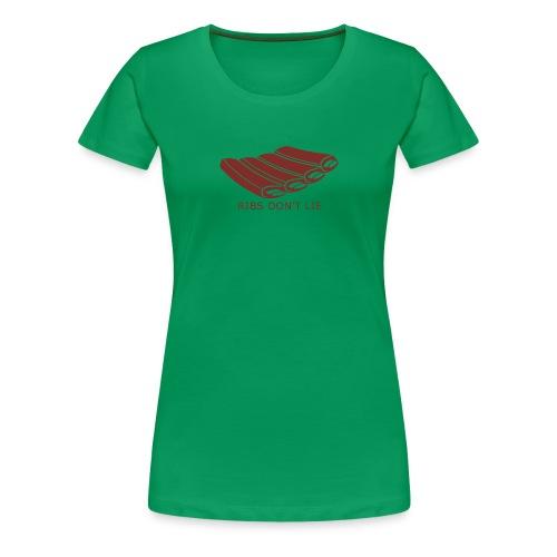 RIBS DONT LIE - Frauen Premium T-Shirt