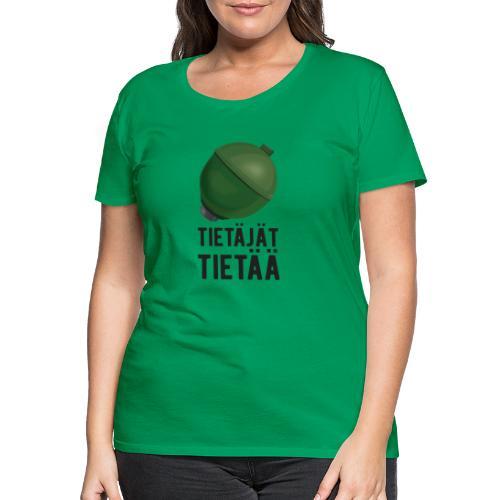 Jousipallo - tietäjät tietää - Naisten premium t-paita