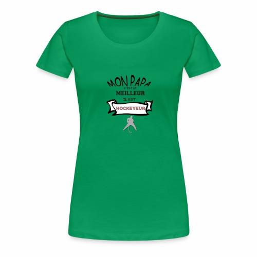 Papa Hockey 6 - T-shirt Premium Femme