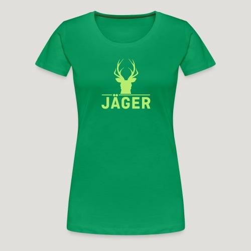 Jäger! Jäger Shirt Jaeger - Frauen Premium T-Shirt