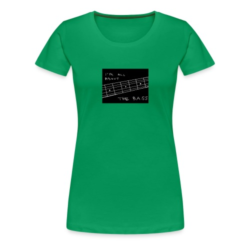 I M ALL ABOUT THE BASS - Women's Premium T-Shirt