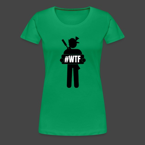 wtfman - Frauen Premium T-Shirt