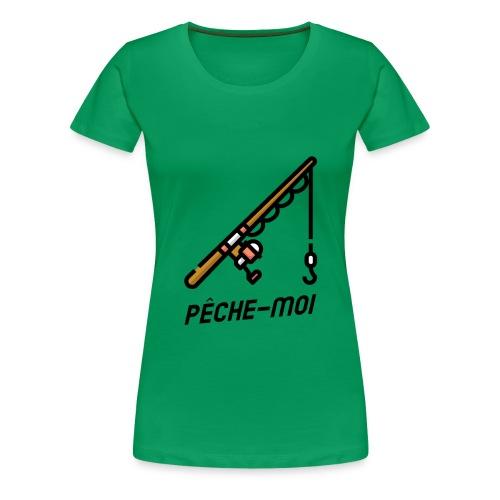 T-shirt - Pêche Moi ! - T-shirt Premium Femme