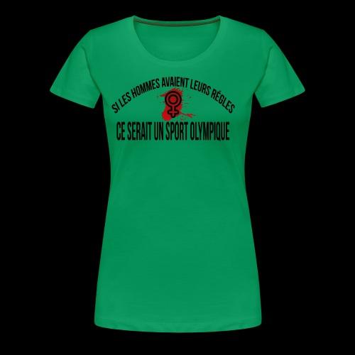 Si les hommes avaient leurs règles ce serait... - T-shirt Premium Femme