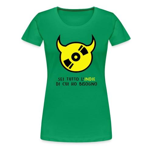 T-shirt Donna Sei Tutto L'Indie Di Cui Ho Bisogno - Maglietta Premium da donna