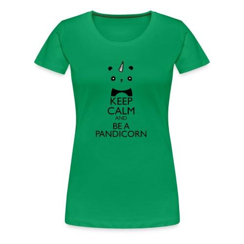 Keep Calm and Be A Pandicorn - Camiseta premium mujer