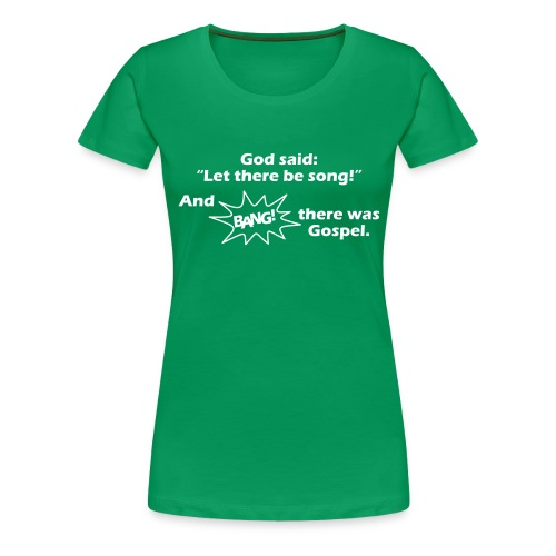 let there be song - Frauen Premium T-Shirt