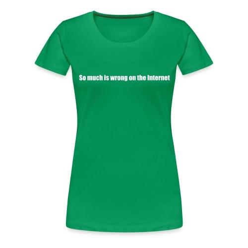 wrong internet - Women's Premium T-Shirt