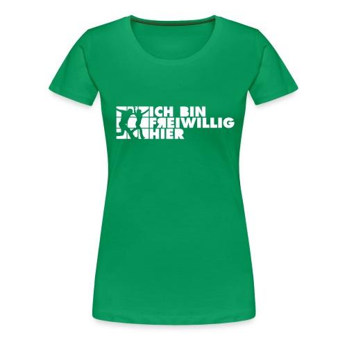Ichbinfreiwillighier 2C - Frauen Premium T-Shirt