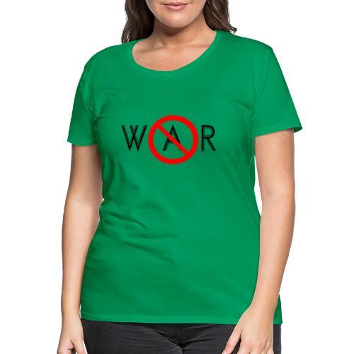 TIAN GREEN - No War - Frauen Premium T-Shirt