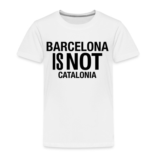 BARCELONA IS NOT SPAIN - Camiseta premium niño