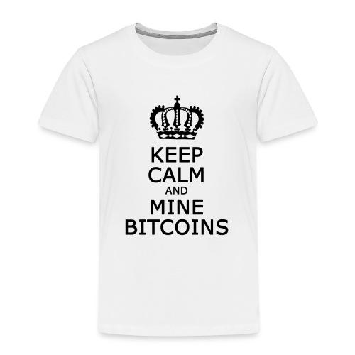 Keep calm and mine Bitcoins Black - Kinder Premium T-Shirt
