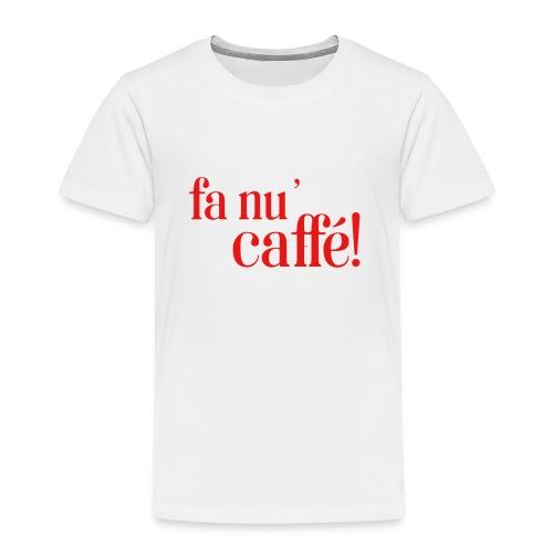 fa nu´caffé - Kinder Premium T-Shirt