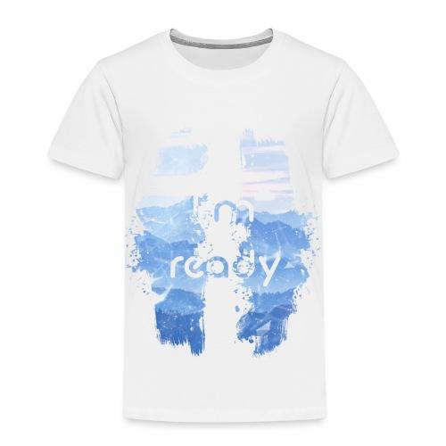 I'm Ready - Kids' Premium T-Shirt