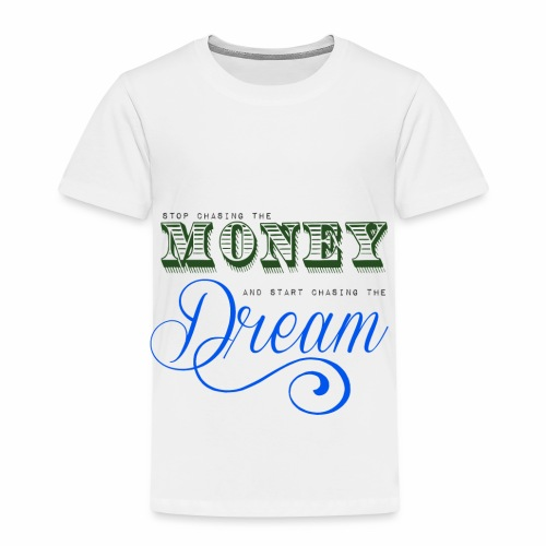 Stop chasing the money - Børne premium T-shirt