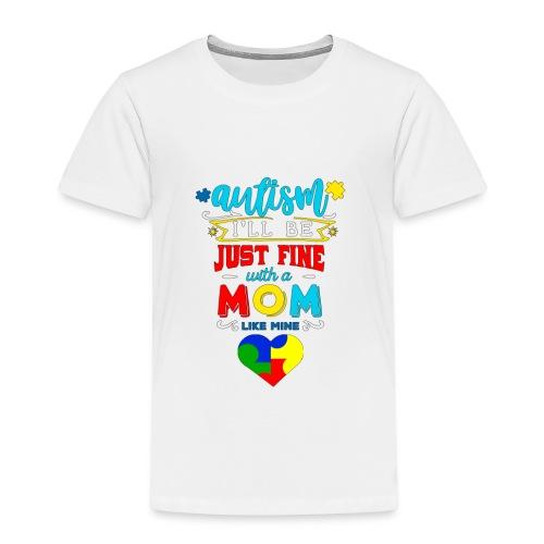 Autisme Jeg er bare fint med en mor som min - Børne premium T-shirt