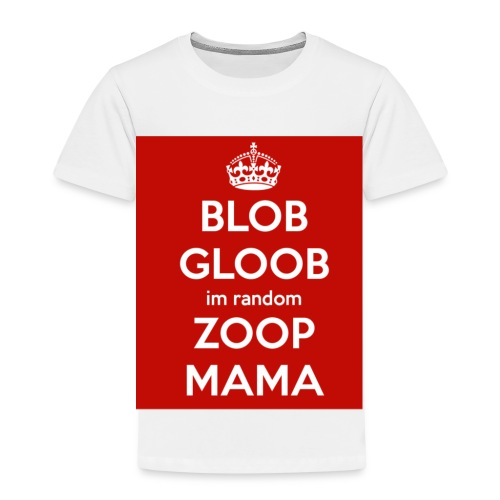 Blob gloob I'm random zoop mama hat - Kids' Premium T-Shirt