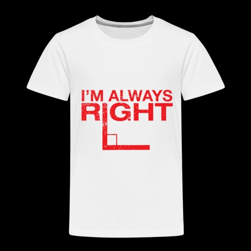 I´m always right - Geschenkidee - Kinder Premium T-Shirt