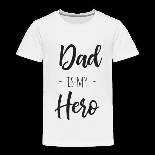 Dad is my hero - Kinder Premium T-Shirt