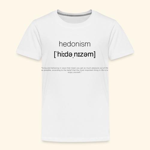 hedonism - Kinder Premium T-Shirt