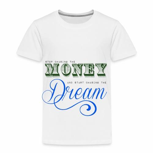 Stop chasing the money - Børne premium T-shirt