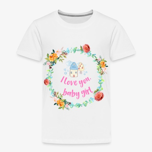 I love you Baby Girl - Kinder Premium T-Shirt