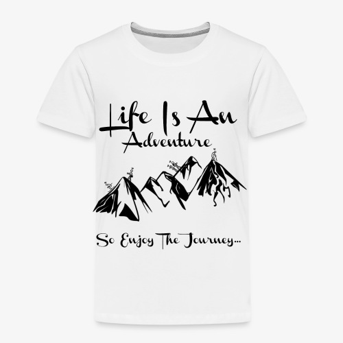 Life Is An Adventure So Enjoy The Journey Design - Kids' Premium T-Shirt