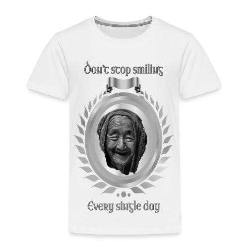 Höre nicht auf zu lächeln jeden Tag silber - Kinder Premium T-Shirt