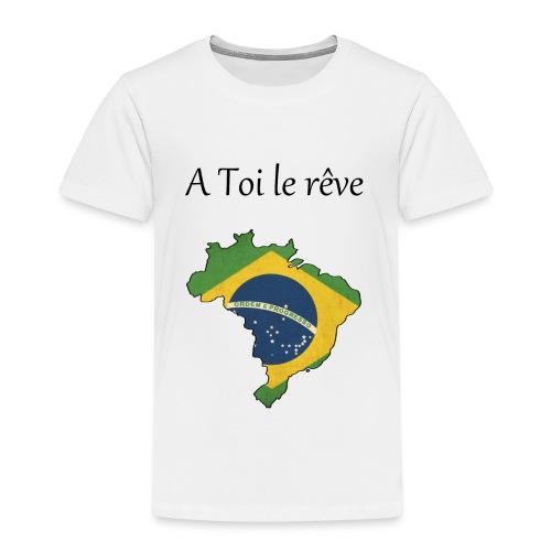 Collection A Toi le rêve - Brésil - T-shirt Premium Enfant