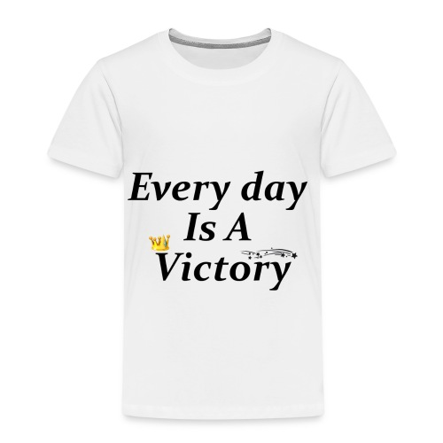 Every Day Is A Victory - T-shirt Premium Enfant