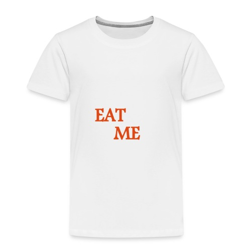 EAT ME - Kinder Premium T-Shirt