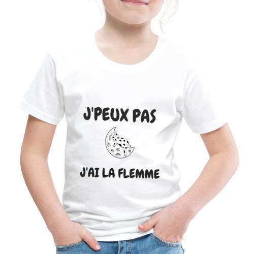 J'peux pas j'ai la flemme - T-shirt Premium Enfant