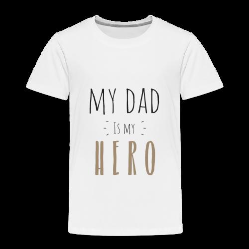 My dad is my Hero - Kinder Premium T-Shirt