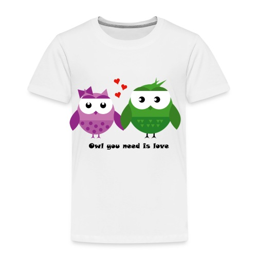 Owl you need is love - Kinder Premium T-Shirt