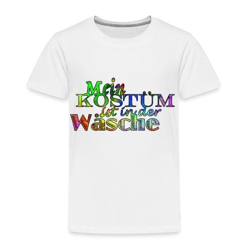 Mein Kostüm Ist In Der Wäsche - Kinder Premium T-Shirt