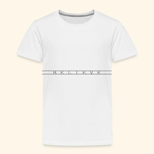 B E L I E V E - Kids' Premium T-Shirt