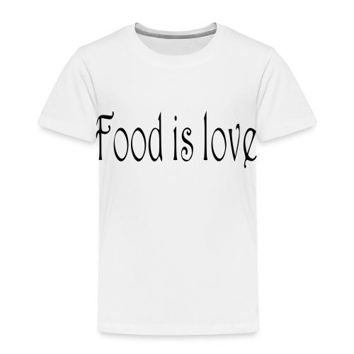 FoodIsLove - Kinder Premium T-Shirt