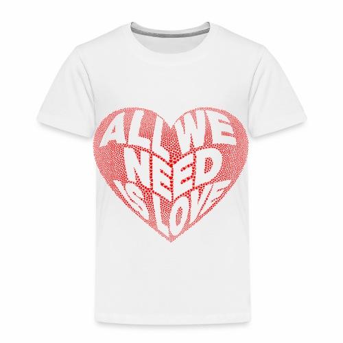 All we need is Love - Camiseta premium niño