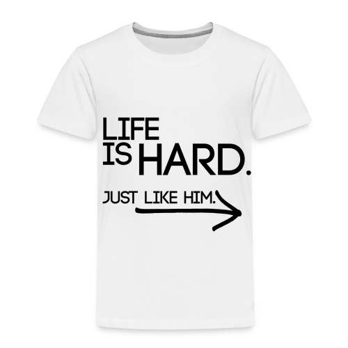 Buried Shirts Life Is Hard Black - Kids' Premium T-Shirt