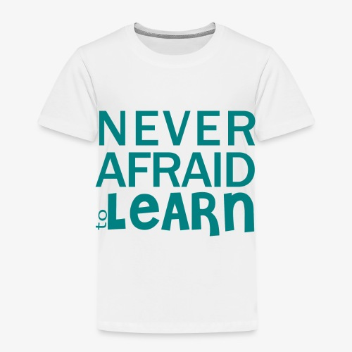 Never afraid to learn - T-shirt Premium Enfant